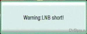Warning: LNB short!